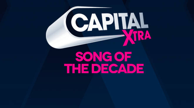 Capital XTRA Song Of The Decade