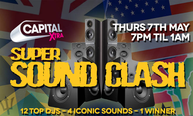 Capital XTRA is hosting a sound clas with some of the world's biggest DJs