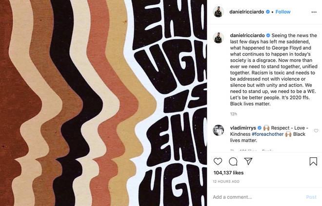 Australian F1 driver Daniel Ricciardo addressed the Black Live Matter movement on Instagram following Lewis' post.