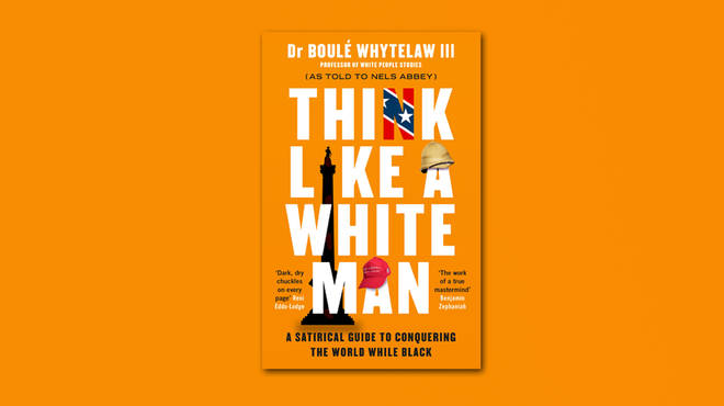 Think Like A White Man by Dr Boulé Whytelaw III
