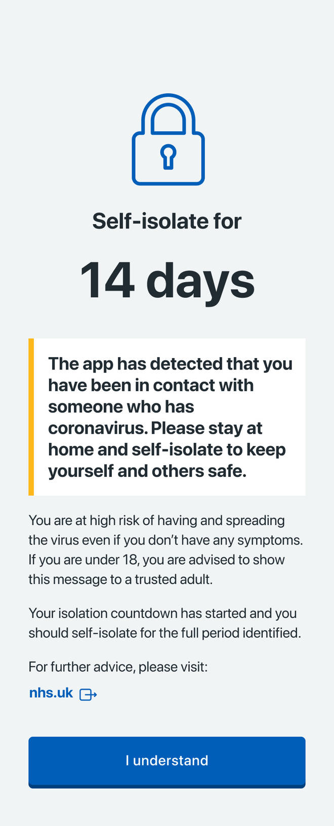 If you test positive for coronavirus (COVID-19), the app will tell you to self-isolate. If you are under 18, you are advised to show the alert to a trusted adult.