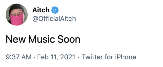 "In February 2021, Aitch tweeted about his hotly-anticipated upcoming music, writing, ""New Music Soon""."