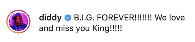 """""""B.I.G. FOREVER!!!!!!! We love and miss you King!!!!!"""" wrote Diddy."""
