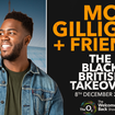Mo Gilligan + Friends: The Black British Takeover - tickets, venue, info & more