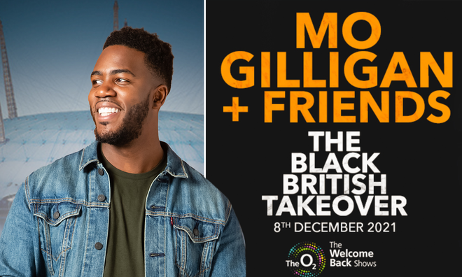Mo Gilligan + Friends: The Black British Takeover - tickets, venue, info & more.