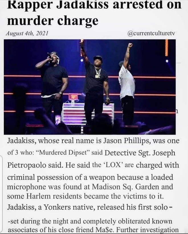 A fake news report was circulating on Twitter. The report praises Jadakiss for lyrically 'murdering' members from the Dipset rap group.