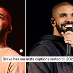 Drake has provided the perfect Instagram captions once again