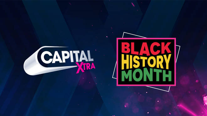 Celebrating Black History Month on Capital XTRA throughout October.