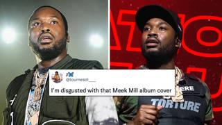 Meek Mill slammed over album artwork for being 'disrespectful' to Black women