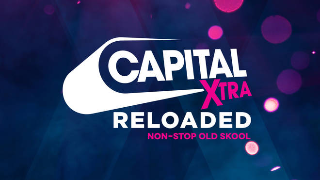 Lock into Capital XTRA Reloaded for non-stop old skool anthems.